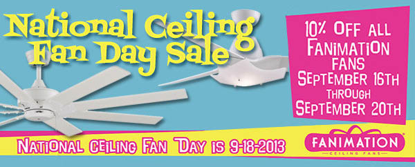 Fanimation National Ceiling Fan Day Sale